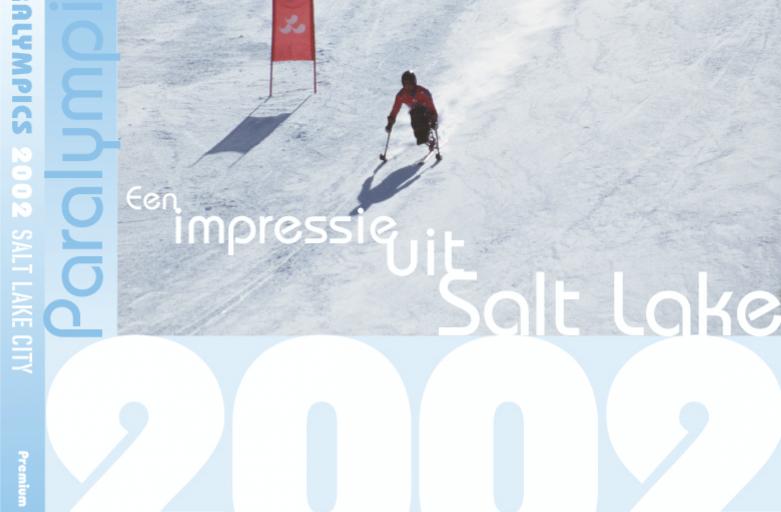 Nederland op de Paralympics 2002 : een impressie uit Salt Lake